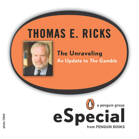 The Unraveling by Thomas E. Ricks