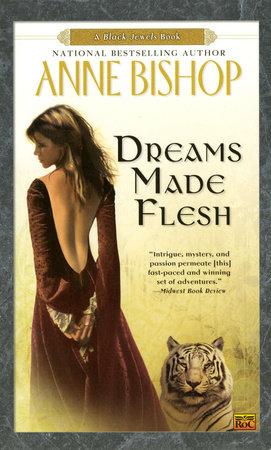 Dreams Made Flesh by Anne Bishop