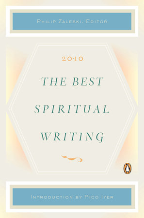 The Best Spiritual Writing 2010 by Philip Zaleski, Editor