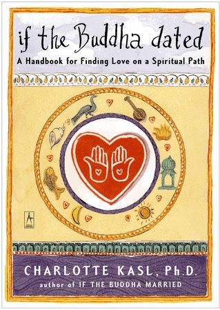 If the Buddha Dated by Charlotte Kasl
