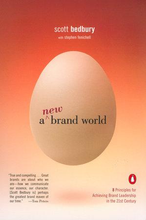 A New Brand World by Scott Bedbury and Stephen Fenichell