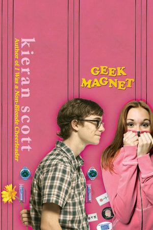 Geek Magnet by Kieran Scott
