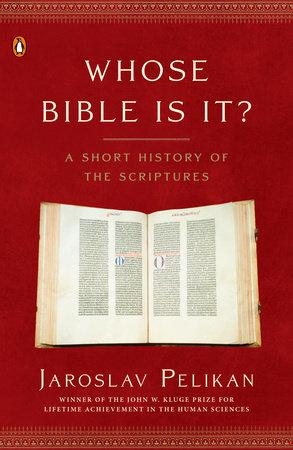 Whose Bible Is It? by Jaroslav Pelikan