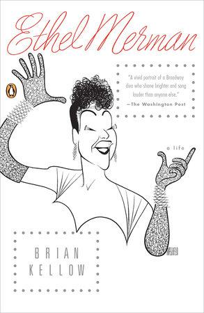 Ethel Merman by Brian Kellow