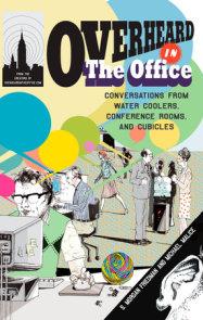 Overheard in the Office