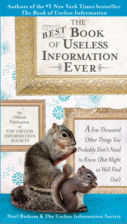 The Best Book of Useless Information Ever by Noel Botham