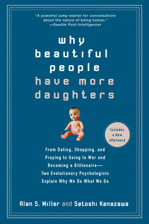 Why Beautiful People Have More Daughters by Alan Miller and Satoshi Kanazawa