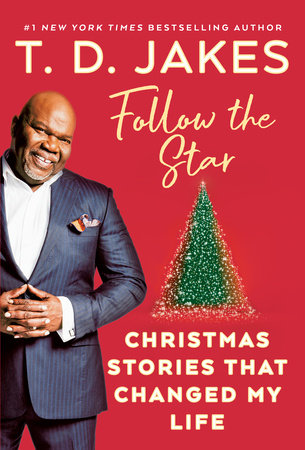 Follow the Star by T. D. Jakes