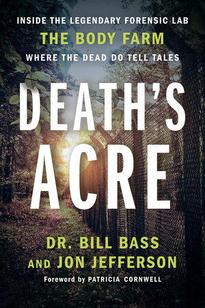 Death's Acre by William Bass and Jon Jefferson