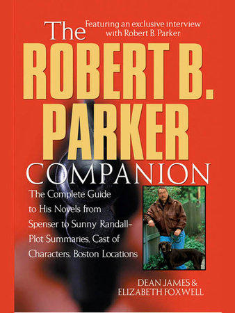 The Robert B. Parker Companion by Dean James and Elizabeth Foxwell