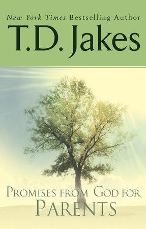 Promises from God for Parents by T  D  Jakes | PenguinRandomHouse com: Books