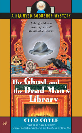 The Ghost and the Dead Man's Library by Alice Kimberly and Cleo Coyle