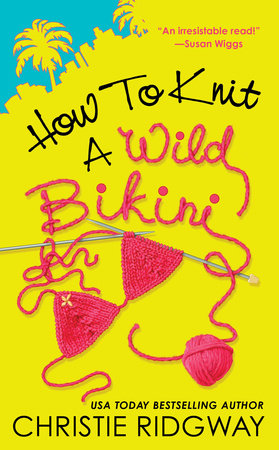How to Knit a Wild Bikini by Christie Ridgway
