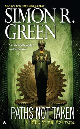 Paths Not Taken by Simon R. Green