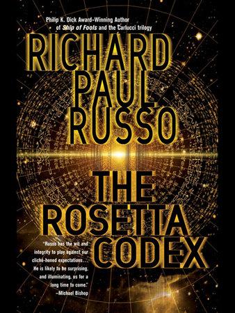 The Rosetta Codex By Richard Paul Russo 9781101208458 Penguinrandomhouse Com Books