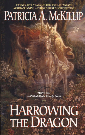 Harrowing the Dragon by Patricia A. McKillip