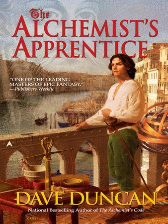 The Alchemist S Apprentice By Dave Duncan 9781101208700 Penguinrandomhouse Com Books