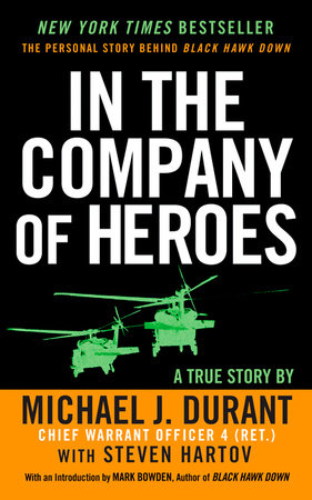 In the Company of Heroes by Michael J. Durant and Steven Hartov