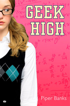 Geek High by Piper Banks