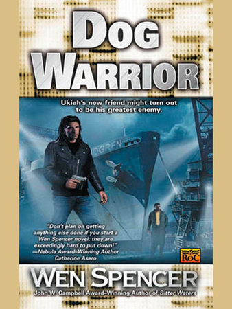 Dog Warrior by Wen Spencer