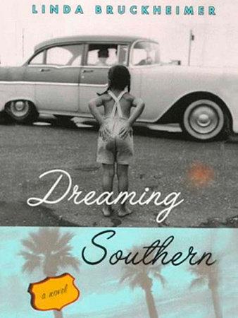 Dreaming Southern by Linda Bruckheimer