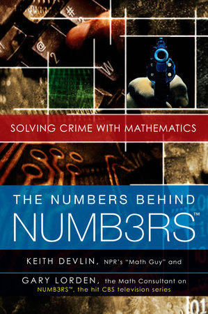 The Numbers Behind NUMB3RS by Keith Devlin and Gary Lorden