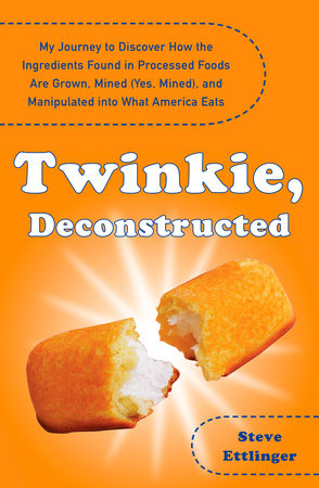 Twinkie, Deconstructed by Steve Ettlinger
