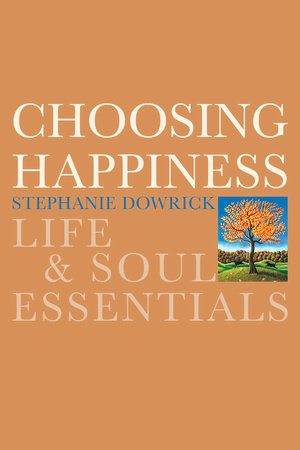 Choosing Happiness by Stephanie Dowrick