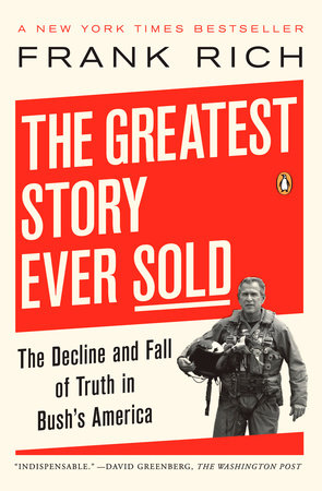 The Greatest Story Ever Sold by Frank Kelly Rich