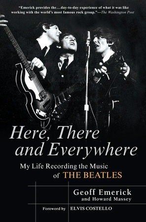 Here, There and Everywhere by Geoff Emerick and Howard Massey