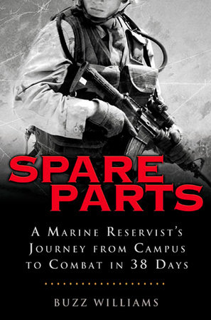 Spare Parts: From Campus to Combat by Buzz Williams |  PenguinRandomHouse com: Books