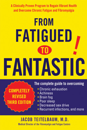 From Fatigued to Fantastic! by Jacob Teitelbaum M.D.