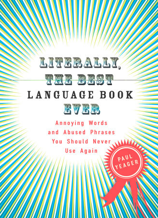 Literally, the Best Language Book Ever by Paul Yeager