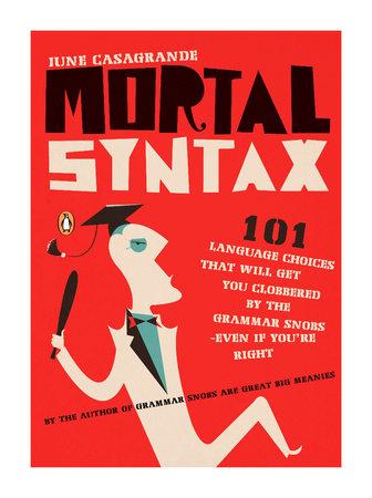 Mortal Syntax by June Casagrande