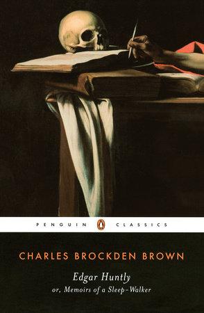 Edgar Huntly or, Memoirs of a Sleep-Walker by Charles Brockden Brown