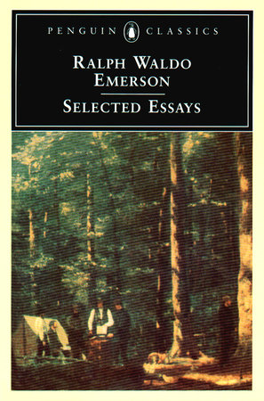 Emerson selected essays by ralph waldo emerson penguin random