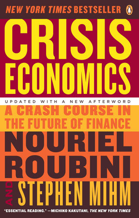 Crisis Economics by Nouriel Roubini and Stephen Mihm