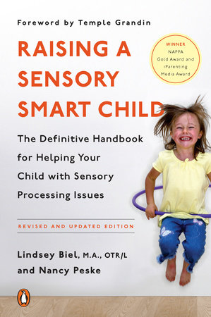 Raising a Sensory Smart Child by Lindsey Biel and Nancy Peske