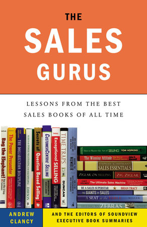 The Sales Gurus by Andrew Clancy and Soundview Executive Book Summaries Eds.