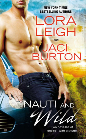 Nauti and Wild by Lora Leigh and Jaci Burton