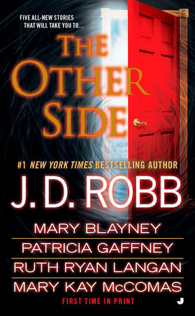 The Other Side by J. D. Robb, Mary Blayney, Patricia Gaffney, Ruth Ryan Langan and Mary Kay McComas