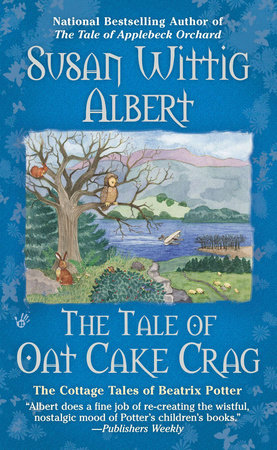 The Tale of Oat Cake Crag by Susan Wittig Albert