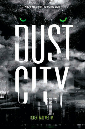 Dust City by Robert Paul Weston