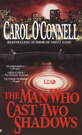 The Man Who Cast Two Shadows by Carol O'Connell