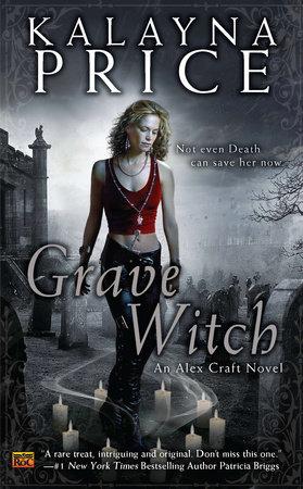 Grave Witch by Kalayna Price