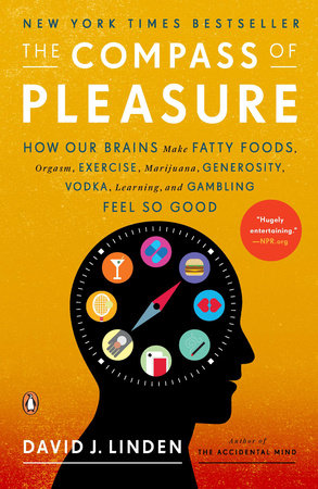 The Compass of Pleasure by David J. Linden