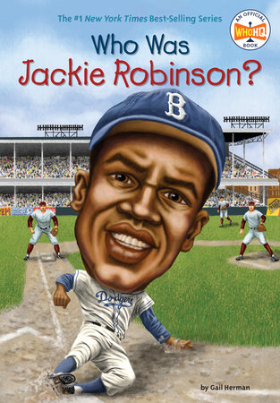 Who Was Jackie Robinson? by Gail Herman and Who HQ