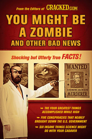You Might Be a Zombie and Other Bad News by Cracked.com