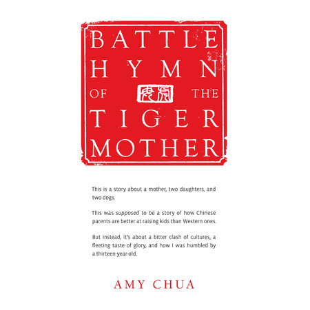 Battle Hymn of the Tiger Mother by Amy Chua