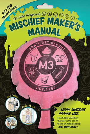 Sir John Hargrave's Mischief Maker's Manual by John Hargrave